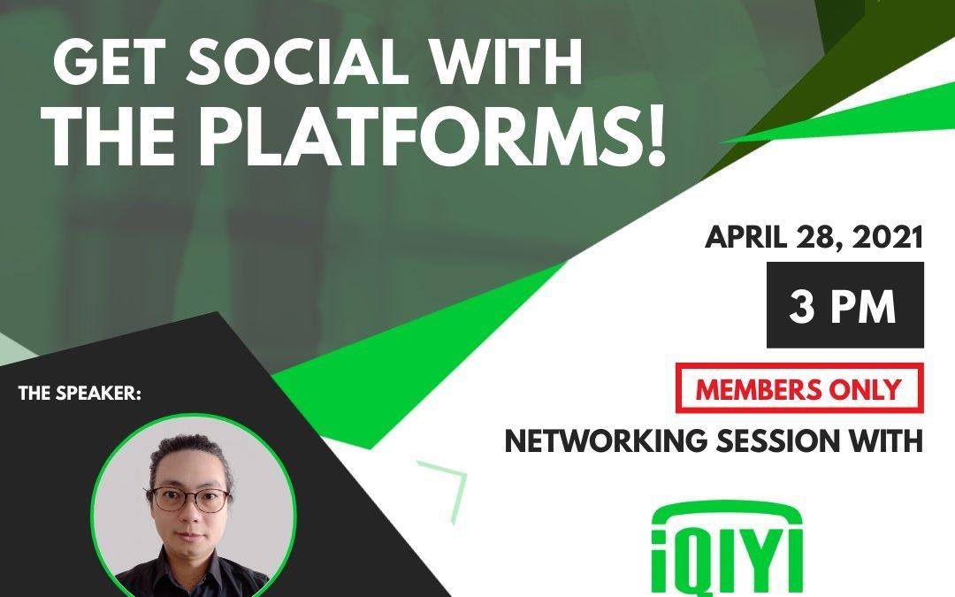 Get Social with the Platforms! iQIYI International – 28 Apr 2021