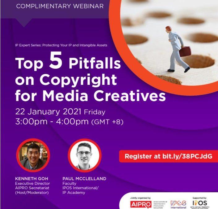 Top 5 Pitfalls On Copyright for Media Creatives – 22 Jan 2021